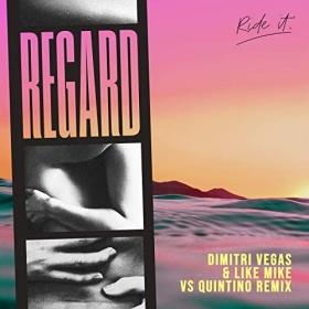 REGARD - RIDE IT (DIMITRI VEGAS & LIKE MIKE VS. QUINTINO REMIX)